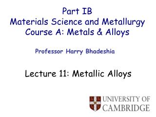 Part IB Materials Science and Metallurgy Course A: Metals & Alloys