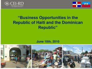 Business Opportunities in Haiti and Dominican Republic
