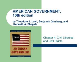 AMERICAN GOVERNMENT,  10th edition by Theodore J. Lowi, Benjamin Ginsberg, and  Kenneth A. Shepsle