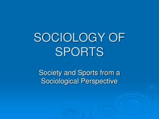 SOCIOLOGY OF SPORTS