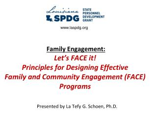 Family Engagement: Let s FACE it  Principles for Designing Effective  Family and Community Engagement FACE Programs