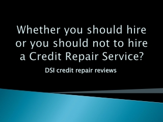 Whether you should hire or you should not to hire a Credit R