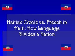 Haitian Creole vs. French in Haiti: How Language Divides a Nation