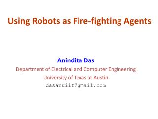 Using Robots as Fire-fighting Agents
