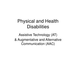 Physical and Health Disabilities