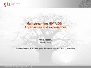 Mainstreaming HIV/AIDS – Approaches and experiences