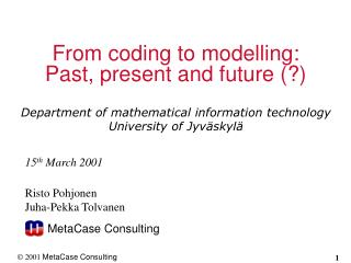 From coding to modelling: Past, present and future (?)