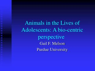 Animals in the Lives of Adolescents	: A bio-centric perspective