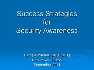 Success Strategies for  Security Awareness