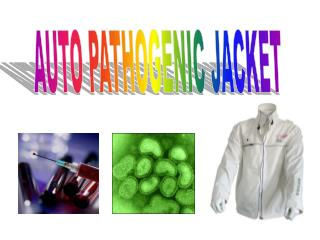 AUTO PATHOGENIC JACKET