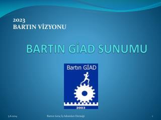 BARTIN GİAD SUNUMU