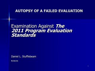 AUTOPSY OF A FAILED EVALUATION