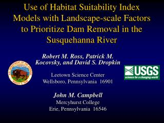Use of Habitat Suitability Index Models with Landscape-scale Factors to Prioritize Dam Removal in the Susquehanna River