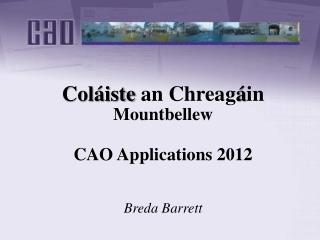 Coláiste  an  Chreag á in Mountbellew CAO Applications  2012 Breda Barrett
