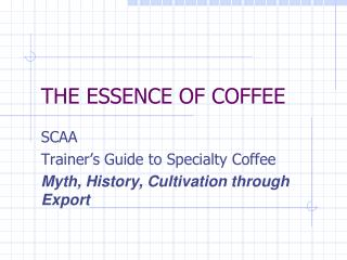 THE ESSENCE OF COFFEE