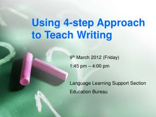 Using 4-step Approach to Teach Writing