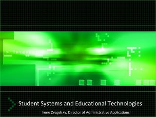 Student Systems and Educational Technologies