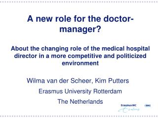A new role for the doctor-manager  About the changing role of the medical hospital director in a more competitive and po