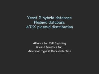 Yeast 2-hybrid database Plasmid database ATCC plasmid distribution