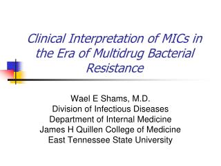 Clinical Interpretation of MICs in the Era of Multidrug Bacterial Resistance