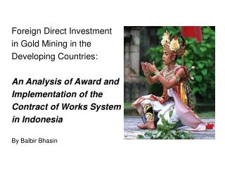 Foreign Direct Investment  in Gold Mining in the  Developing Countries: An Analysis of Award and  Implementation of the