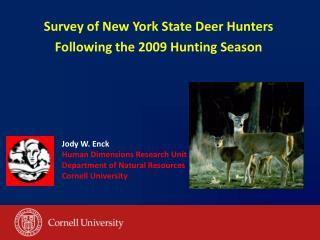 Survey of New York State Deer Hunters Following the 2009 Hunting Season