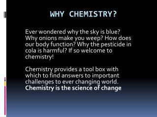 Why Chemistry ?