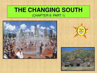 THE CHANGING SOUTH (CHAPTER 9: PART 1)