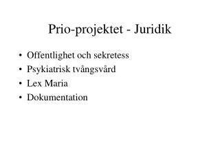 Prio-projektet - Juridik