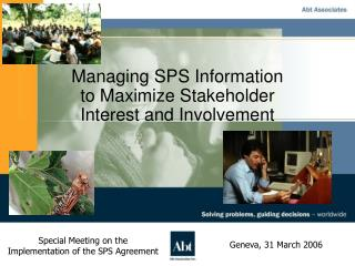 Managing SPS Information to Maximize Stakeholder  Interest and Involvement