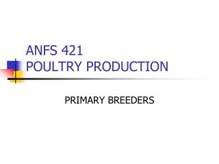 ANFS 421 POULTRY PRODUCTION