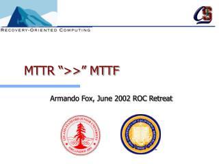 """MTTR """">>"""" MTTF"""