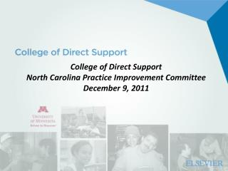 College of Direct Support North Carolina Practice Improvement Committee December 9, 2011
