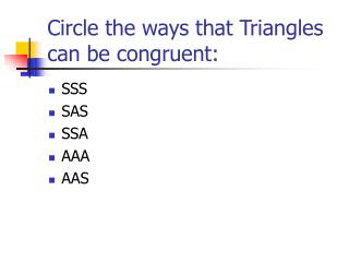 Circle the ways that Triangles can be congruent:
