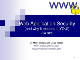 Web Application Security (and why it matters to YOU!) -Remix-