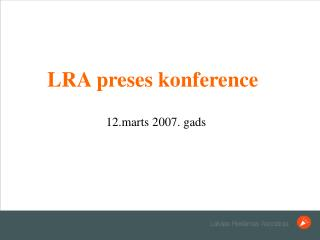 LRA preses konference