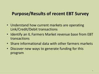 Purpose/Results of recent EBT Survey Understand how current markets are operating Link/Credit/Debit transactions