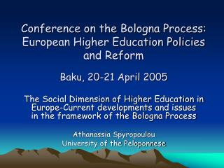 Conference on the Bologna Process: European Higher Education Policies and Reform Baku, 20-21 April 2005
