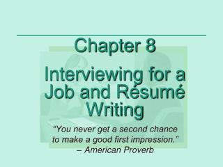 Chapter 8  Interviewing for a Job and R sum  Writing