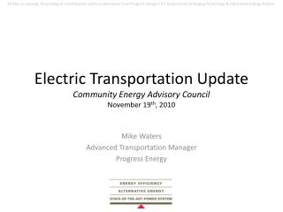 Electric Transportation Update Community Energy Advisory Council November 19th, 2010