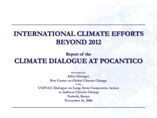 INTERNATIONAL CLIMATE EFFORTS BEYOND 2012 Report of the CLIMATE DIALOGUE AT POCANTICO