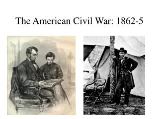 The American Civil War: 1862-5