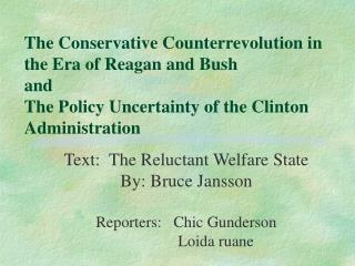 The Conservative Counterrevolution in the Era of Reagan and Bush and The Policy Uncertainty of the Clinton Administratio