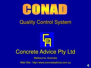 Quality Control System Concrete Advice Pty Ltd Melbourne, Australia Web Site : http://www.concreteadvice.com.au