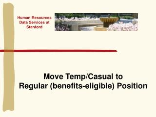 Move Temp/Casual to Regular (benefits-eligible) Position