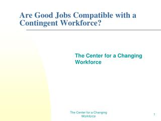 Are Good Jobs Compatible with a Contingent Workforce?