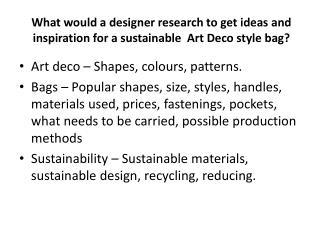 What would a designer research to get ideas and inspiration for a sustainable  Art Deco style bag?