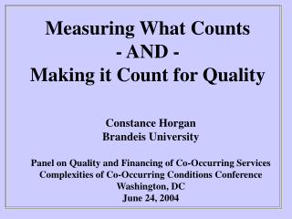 Measuring What Counts - AND -    Making it Count for Quality