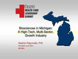 Biosciences in Michigan:  A High-Tech, Multi-Sector, Growth Industry