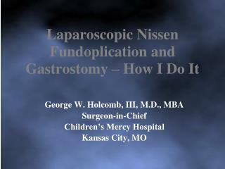 Laparoscopic Nissen Fundoplication and Gastrostomy – How I Do It